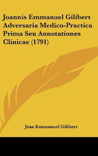 Joannis Emmanuel Gilibert Adversaria Medico-Practica Prima Seu Annotationes Clinicae (1791)