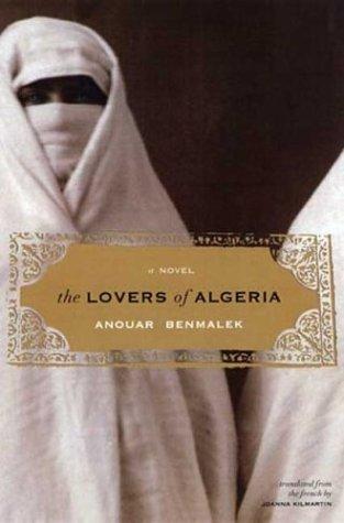 The Lovers of Algeria: A Novel