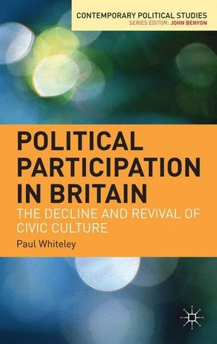 Political Participation in Britain: The Decline and Revival of Civic Culture (Contemporary Political Studies)