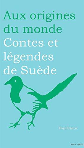 Contes et légendes de Suède (Aux origines du monde t. 28)