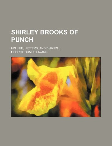 Shirley Brooks of Punch; His Life, Letters, and Diaries