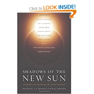 Shadows of the New Sun: Stories in Honor of Gene Wolfe by Bill Fawcett and J.E. Mooney