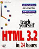 Teach Yourself Html 3.2 in 24 Hours (Sams Teach Yourself) (1575212358) by Dick Oliver