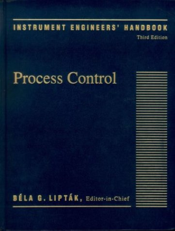 Instrument Engineers' Handbook,Third Edition: Process Control