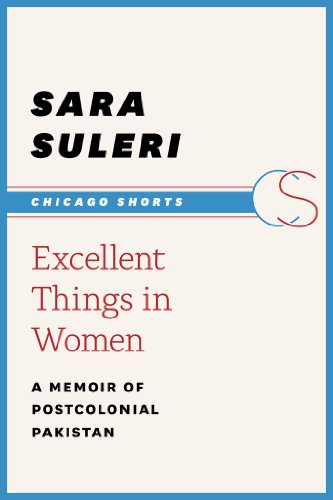 excellent-things-in-women-a-memoir-of-postcolonial-pakistan-chicago-shorts