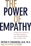 img - for The Power of Empathy: A Practical Guide to Creating Intimacy, Self-understanding, and Lasting Love in Your Life book / textbook / text book