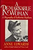 A Remarkable Woman: A Biography of Katharine Hepburn (0688045286) by Edwards, Anne
