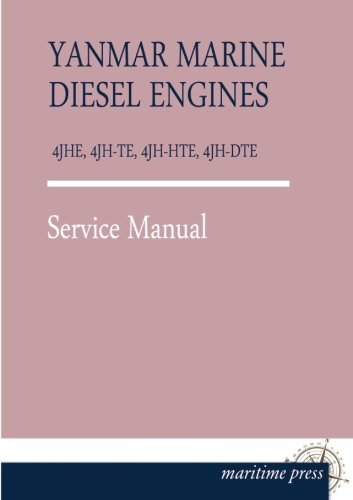 YANMAR Marine DIESEL ENGINES 4JHE, 4JH-TE, 4JH-HTE, 4JH-DTE: Service Manual (Yanmar Service Manual compare prices)