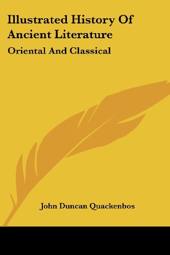 Illustrated History of Ancient Literature: Oriental and Classical