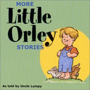 More Little Orley Stories by Uncle Lumpy with Fred Waring and His Pennsylvanians