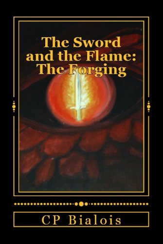 The Sword and the Flame: The Forging