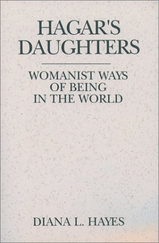Hagar's Daughters: Womanist Ways of Being in the World (Madeleva Lecture in Spirituality)