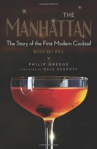 the-manhattan-the-story-of-the-first-modern-cocktail-with-recipes