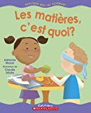 Les Matières, c'est quoi? (0439953081) by Adrienne Mason
