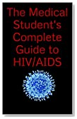 The Medical Student's Complete Guide to HIV/AIDS