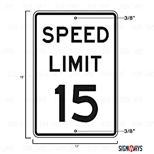 Speed Limit Sign, Speed Limit 15 MPH Sign, Plus Holes, 3M Quality Prismatic Reflective, Laminated, Aluminum, 12X18, Made in USA