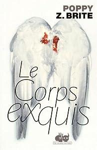 Le corps exquis par Poppy Z. Brite