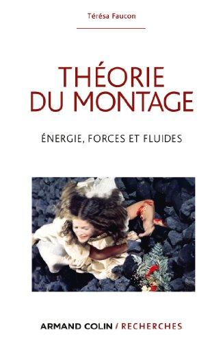 Théorie du montage : Énergie, forces et fluides (Armand Colin / Recherches)