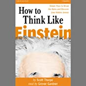 How to Think Like Einstein: Simple Ways to Break the Rules and Discover Your Hidden Genius | [Scott Thorpe]