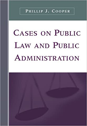 Cases on Public Law and Public Administration written by Phillip J. Cooper