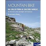 Mountain bike. Dal Colle di Tenda al Colle dell'Agnello. 62 itinerari sulle montagne del cuneese
