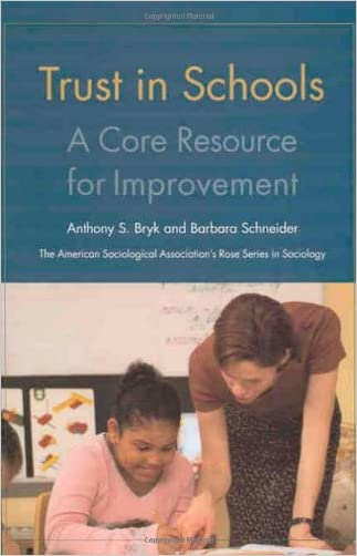 Trust in Schools: A Core Resource for Improvement (American Sociological Association's Rose Series in Sociology)