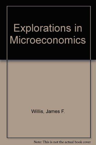 Explorations in Microeconomics