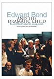 Edward Bond and the Dramatic Child: Edward Bond's Plays for Young People