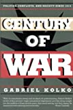 Century of War: Politics, Conflicts, and Society Since 1914 (1565841921) by Kolko, Gabriel