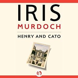 Henry and Cato | [Iris Murdoch]