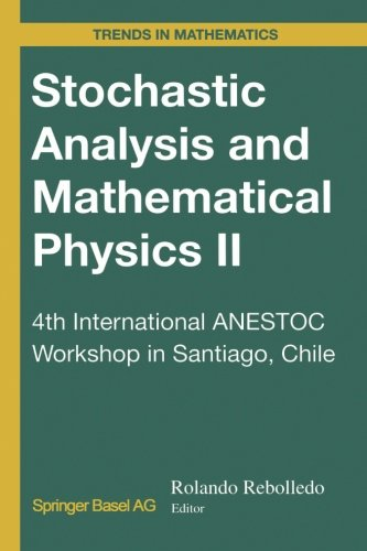 Stochastic Analysis and Mathematical Physics II: 4th International ANESTOC Workshop in Santiago, Chile (Trends in Mathem