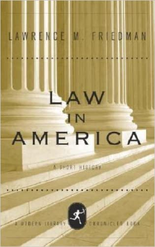 Law in America: A Short History (Modern Library Chronicles Series Book 10)
