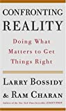 Confronting Reality: Doing What Matters to Get Things Right (1400050847) by Bossidy, Larry
