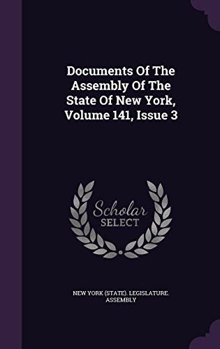 Documents Of The Assembly Of The State Of New York, Volume 141, Issue 3