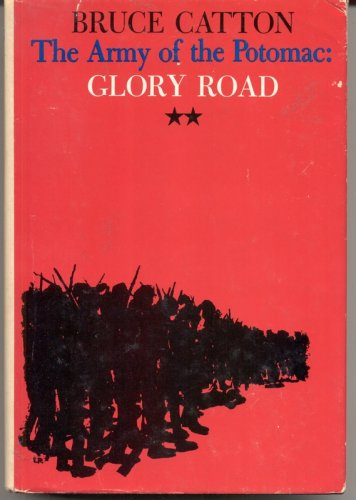 The Army of the Potomac: Glory Road, BRUCE CATTON