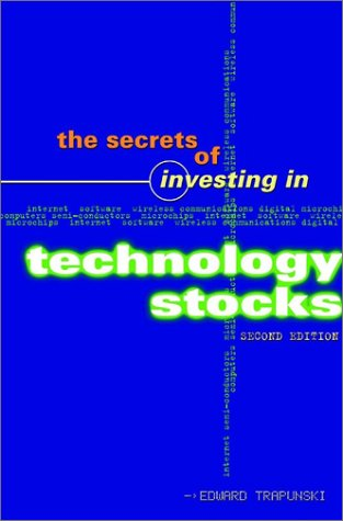 The Secrets of Investing in Technology Stocks, 2nd Edition