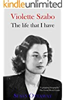 Violette Szabo: The Life That I Have (English Edition)