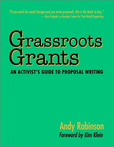 Grassroots Grants: An Activist's Guide to Proposal Writing (Kim Klein's Fundraising Series)