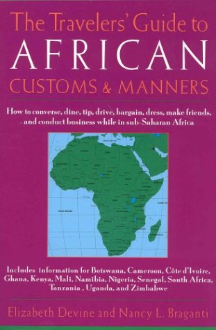 The Travelers' Guide to African Customs & Manners: How to converse, dine, tip, drive, bargain, dress, make friends,