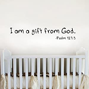 Amazon Com Psalm 127 3 I Am A Gift From God Baby