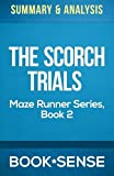 Book*Sense Summary & Analysis The Scorch Trials (The Maze Runner Series, Book 2)