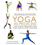 img - for Yoga as Medicine: The Yogic Prescription for Health and Healing (Paperback) - Common book / textbook / text book