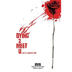 """Dying 2 Meet U"" movie"