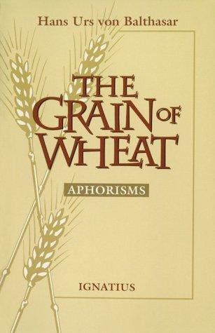 The Grain of Wheat: Aphorisms