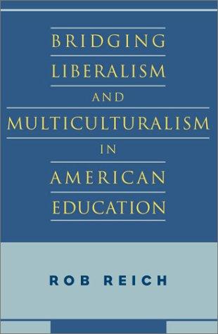 Bridging Liberalism and Multiculturalism in American Education