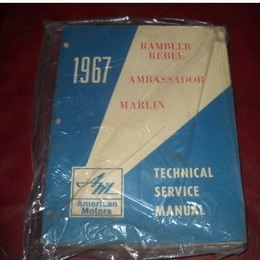 Amc Rambler Rebel 1967 Technical Service Manual