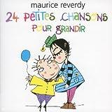 echange, troc Maurice Reverdy - 24 Petites Chansons Pour Grandir
