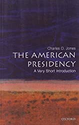 The American Presidency: A Very Short Introduction