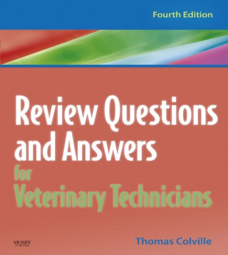 Review Questions and Answers for Veterinary Technicians - E-Book