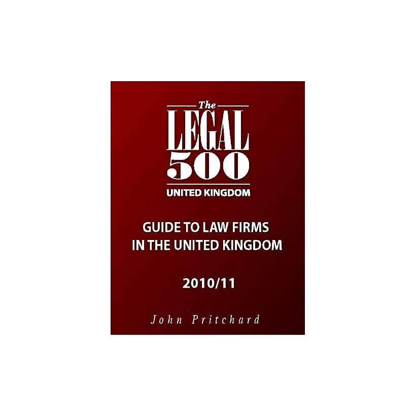 United Kingdom   Guide to Law Firms 2010 (The Legal 500 EMEA 2011